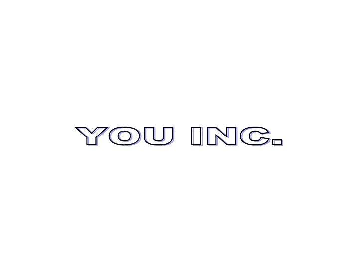 YOU INC.