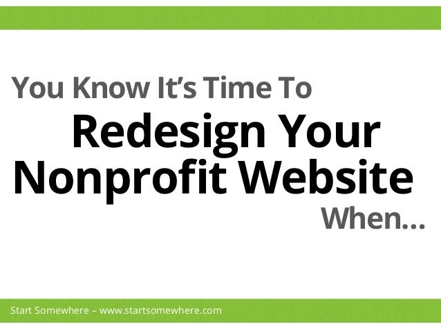 You Know It's Time To Redesign Your When… Nonprofit Website	    Start Somewhere – www.startsomewhere.com