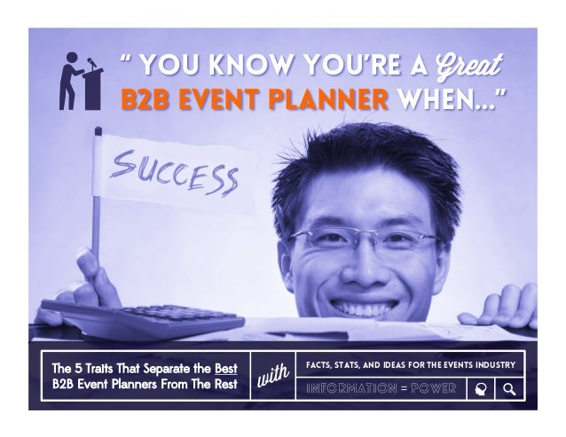 """"""" You Know You're a Great B2B Event Planner When..."""" The 5 Traits That Separate the Best B2B Event Planners From The Rest ..."""