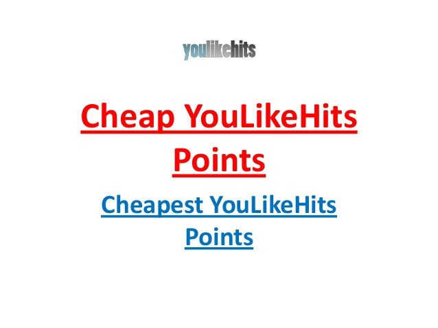 Cheap YouLikeHits     Points Cheapest YouLikeHits       Points