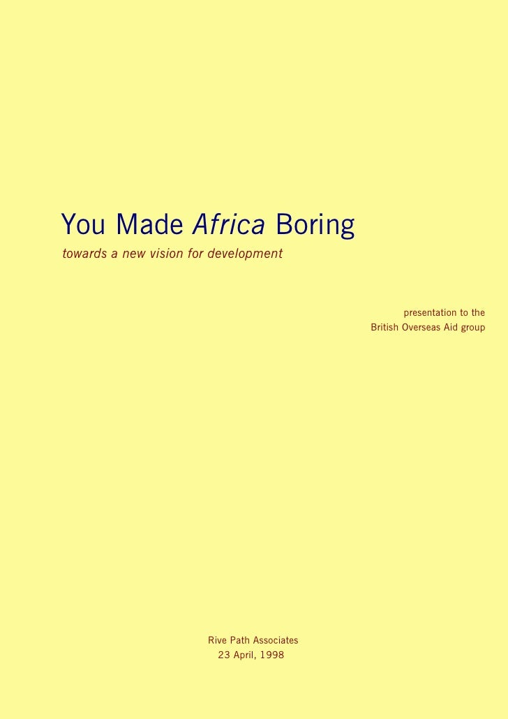 You Made Africa Boring towards a new vision for development                                                          prese...