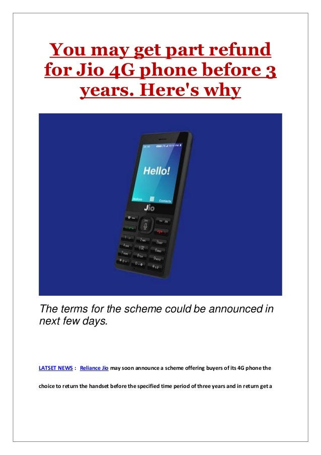 You may get part refund for Jio 4G phone before 3 years. Here's why The terms for the scheme could be announced in next fe...