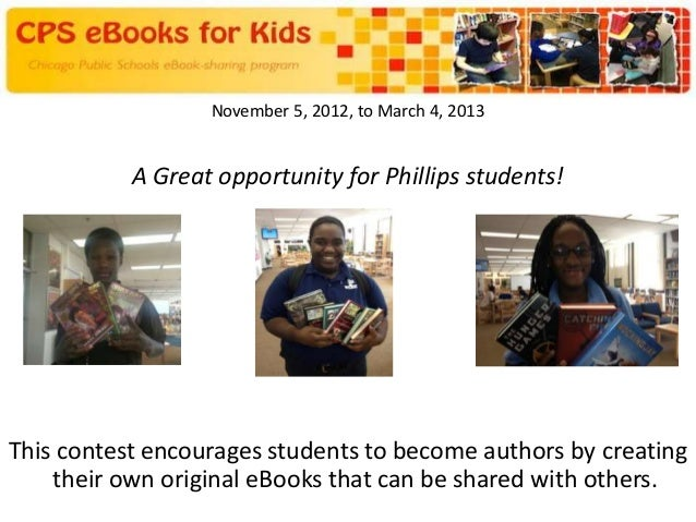 November 5, 2012, to March 4, 2013           A Great opportunity for Phillips students!This contest encourages students to...