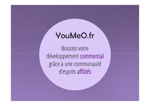 YouMeO.fr Boostez votre développement commercial grâce à une communauté d'esprits affûtés