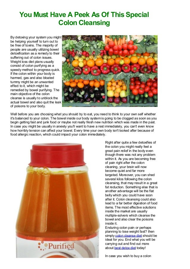 You Must Have A Peek As Of This Special                 Colon CleansingBy detoxing your system you mightbe helping yoursel...