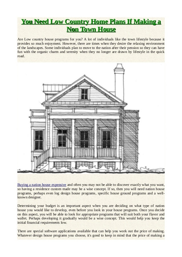 You need low country home plans if making a non town house