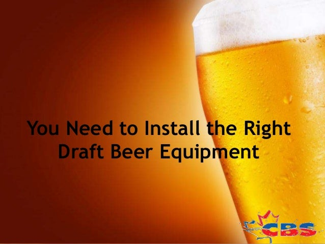 You need to install the right draft beer equipment you need to install the right draft beer equipment free powerpoint templates page toneelgroepblik Choice Image
