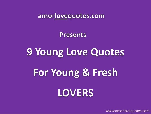 9 young love quotes for young and fresh lovers