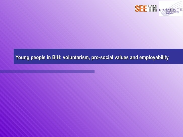 Young people in BiH: voluntarism, pro-social values and employability