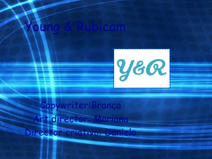 Young & Rubicam Copywriter:Branca Art director: Mariana Director criativo: Daniela