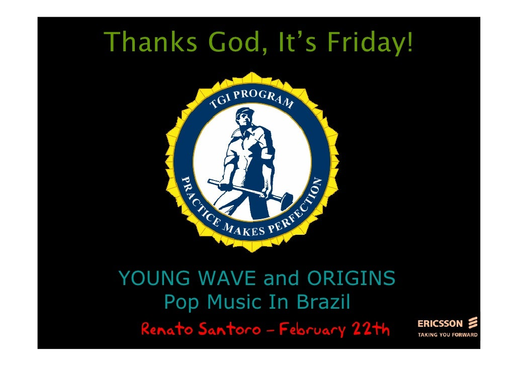Thanks God, It's Friday!      YOUNG WAVE and ORIGINS     Pop Music In Brazil
