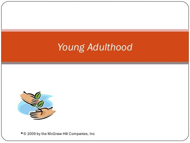 Young Adulthood©   2009 by the McGraw-Hill Companies, Inc