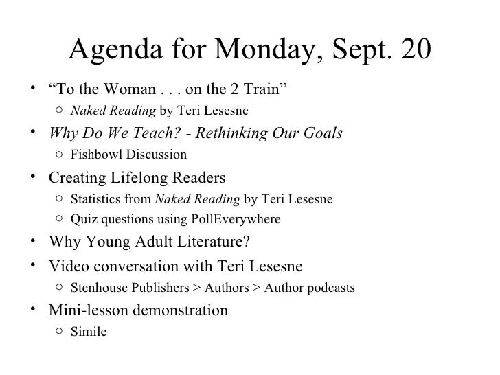 """Agenda for Monday, Sept. 20 <ul><li>"""" To the Woman . . . on the 2 Train"""" (poem in Naked Reading by Teri Lesesne) </li></ul..."""
