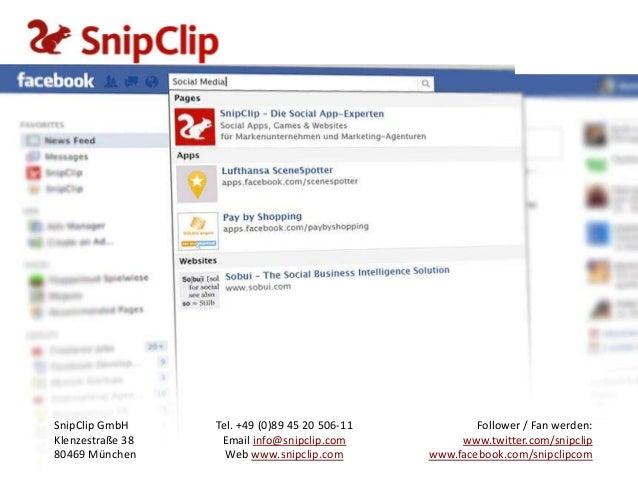 SnipClip GmbH Klenzestraße 38 80469 München  Tel. +49 (0)89 45 20 506-11 Email info@snipclip.com Web www.snipclip.com  Fol...