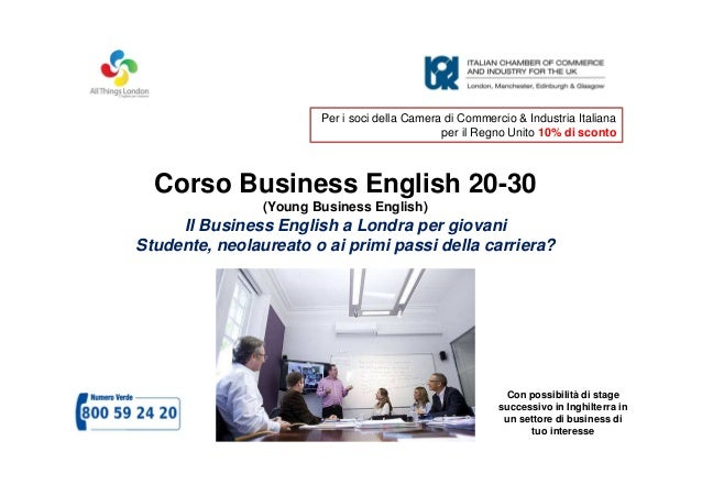 Corso Business English 20-30 (Young Business English) Il Business English a Londra per giovani Studente, neolaureato o ai ...