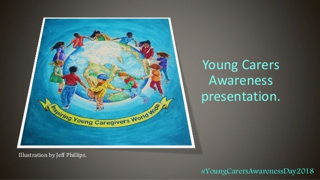 Young Carers Awareness presentation. Illustration by Jeff Phillips. #YoungCarersAwarenessDay2018