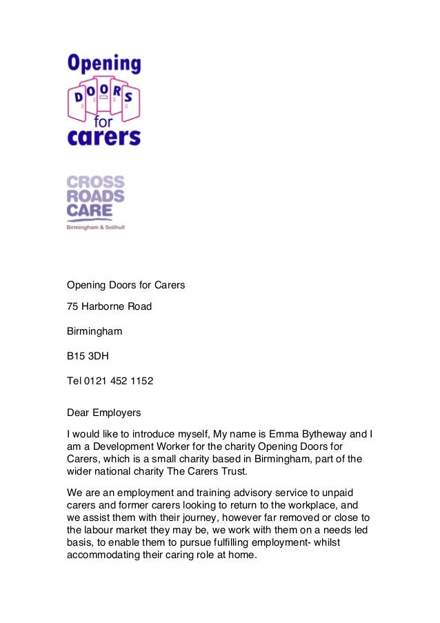 Opening Doors for Carers 75 Harborne Road Birmingham B15 3DH Tel 0121 452 1152 Dear Employers I would like to introduce my...