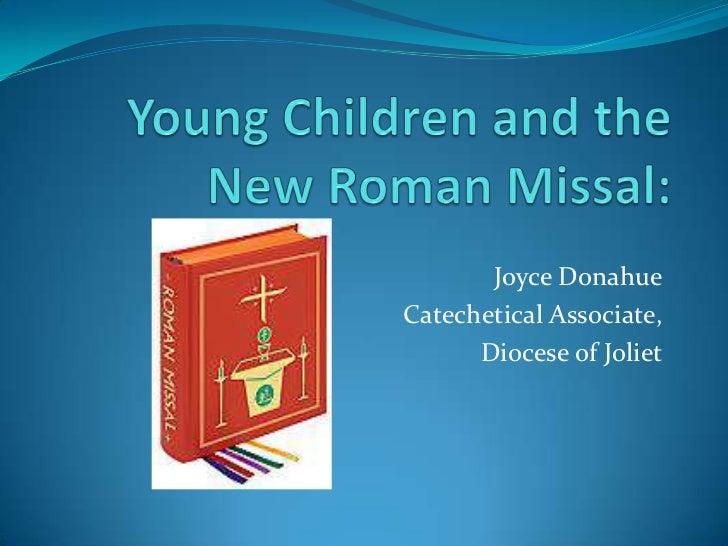 Joyce DonahueCatechetical Associate,      Diocese of Joliet