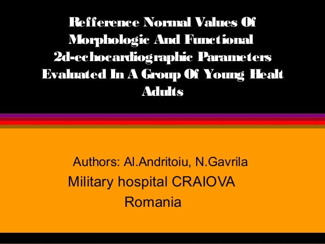 Refference Normal Values Of Morphologic And Functional 2d-echocardiographic Parameters Evaluated In A Group Of Young Healt...
