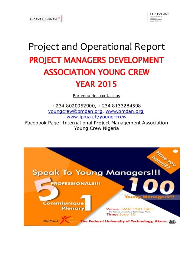 Project and Operational Report PROJECT MANAGERS DEVELOPMENT ASSOCIATION YOUNG CREW YEAR 2015 For enquiries contact us +234...