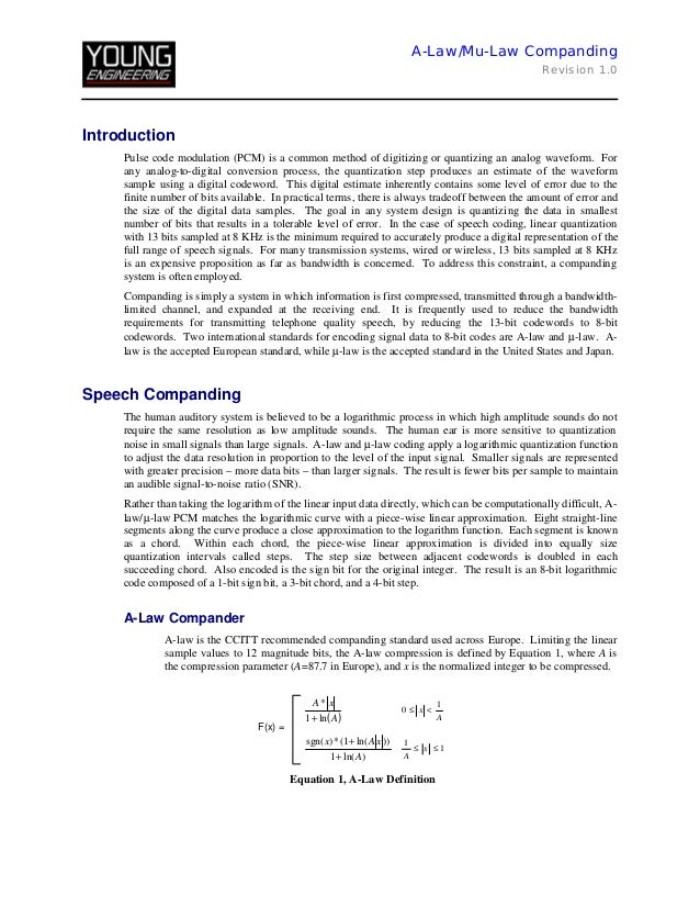 A-Law/Mu-Law Companding Revision 1.0  Introduction Pulse code modulation (PCM) is a common method of digitizing or quantiz...