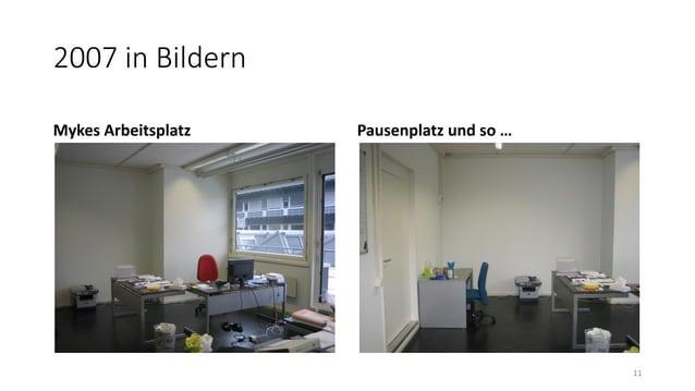 2007 in Bildern Mykes Arbeitsplatz Pausenplatz und so … 11