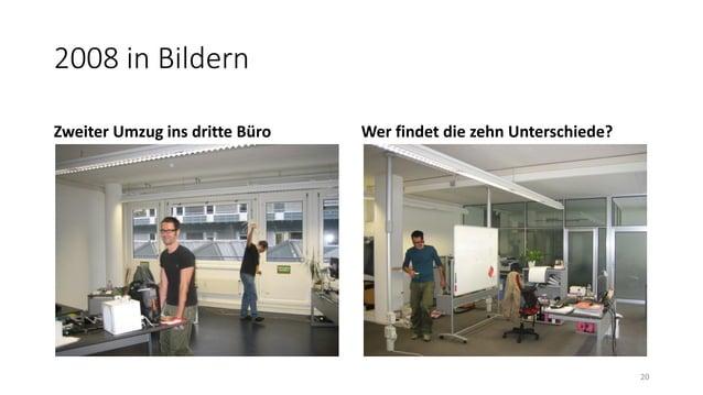 2008 in Bildern Zweiter Umzug ins dritte Büro Wer findet die zehn Unterschiede? 20