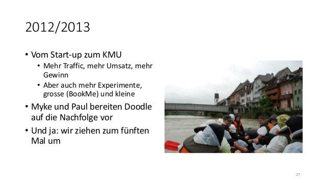 2012/2013 • Vom Start-up zum KMU • Mehr Traffic, mehr Umsatz, mehr Gewinn • Aber auch mehr Experimente, grosse (BookMe) un...