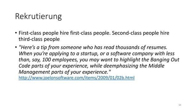 "Rekrutierung • First-class people hire first-class people. Second-class people hire third-class people • ""Here's a tip fro..."