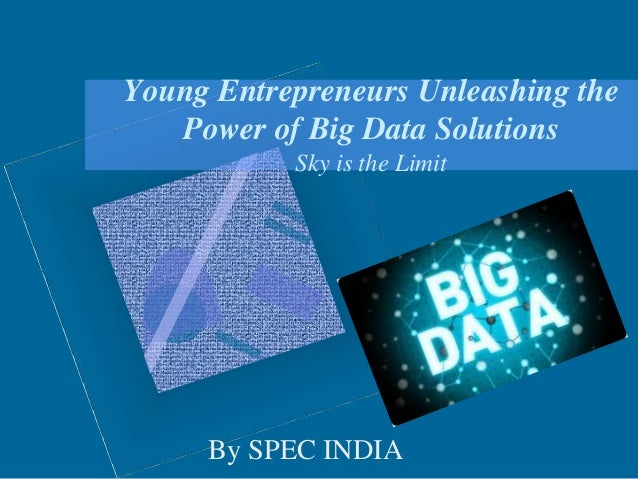 Young Entrepreneurs Unleashing the Power of Big Data Solutions Sky is the Limit By SPEC INDIA