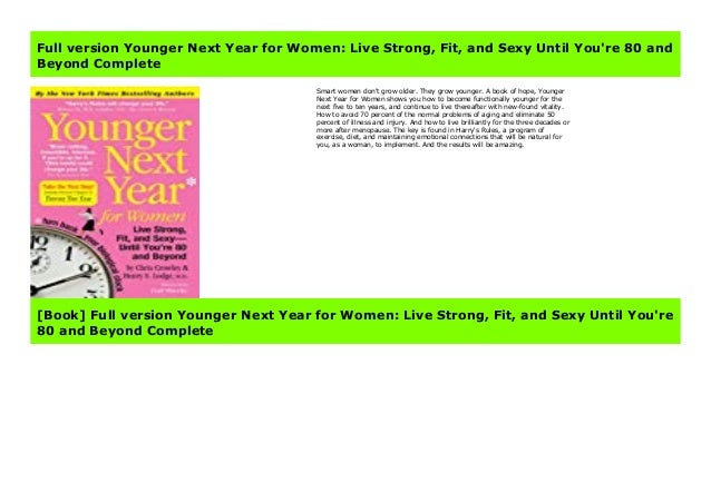 Full Version Younger Next Year For Women Live Strong Fit And Sex Use the women's size chart to learn more about our fit options and measurements. slideshare