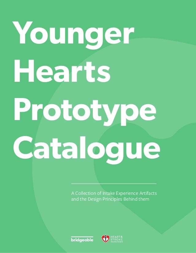 1 A Collection of Intake Experience Artifacts and the Design Principles Behind them Younger Hearts Prototype Catalogue