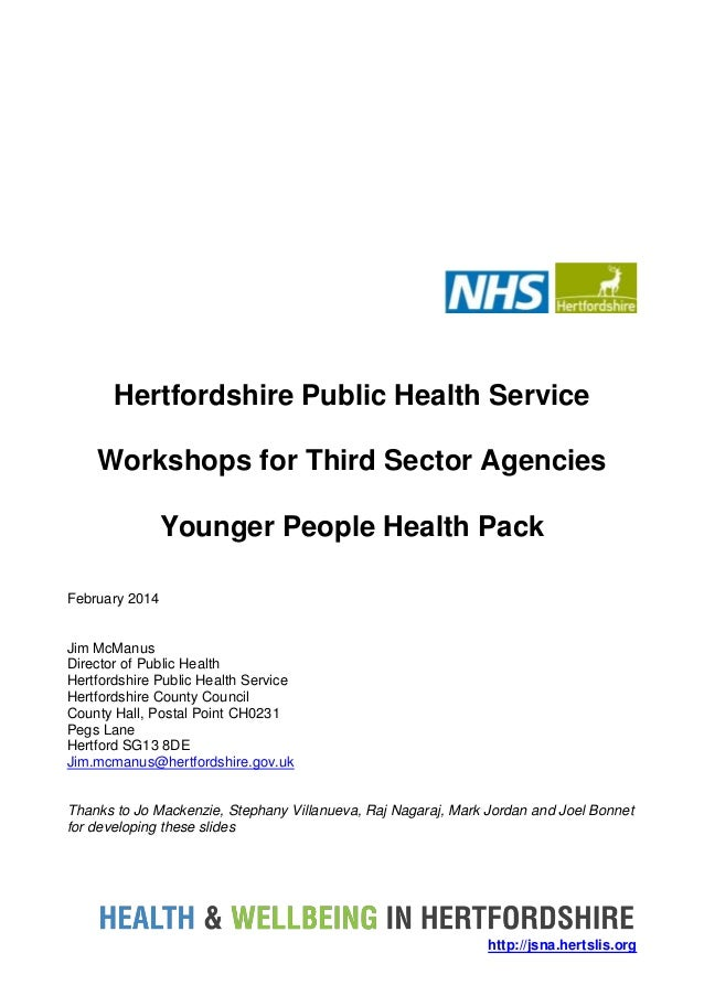 Hertfordshire Public Health Service Workshops for Third Sector Agencies Younger People Health Pack February 2014  Jim McMa...