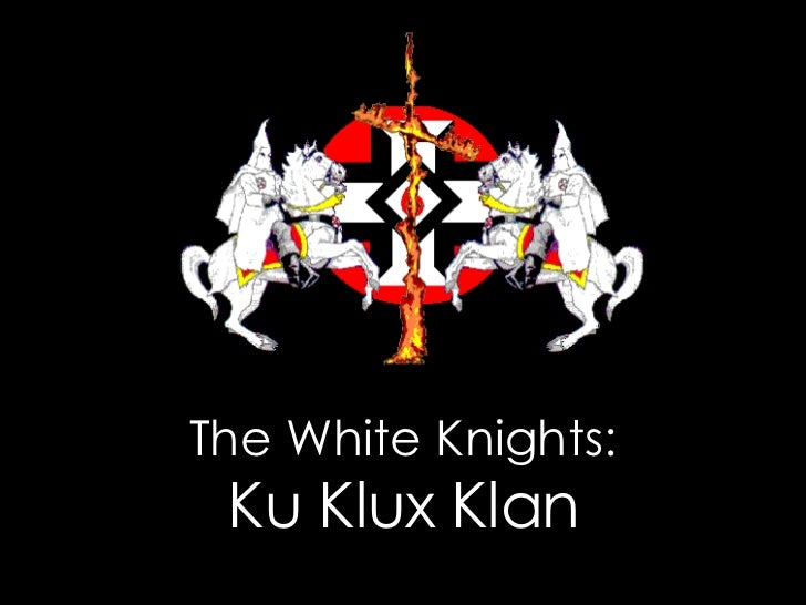 The White Knights: Ku Klux Klan