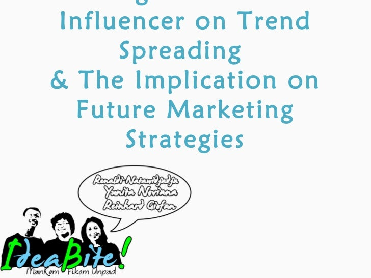 Young Generation Influencer on Trend Spreading  & The Implication on Future Marketing Strategies