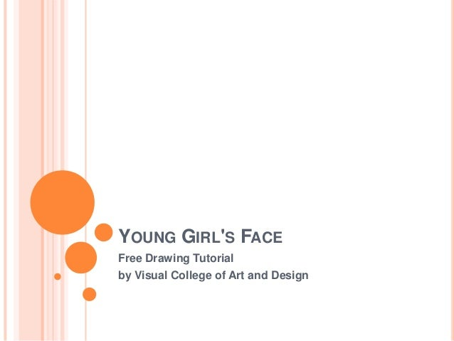 YOUNG GIRLS FACEFree Drawing Tutorialby Visual College of Art and Design