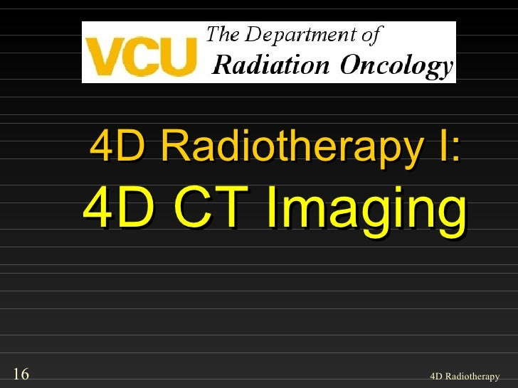 4D Radiotherapy I: 4D CT Imaging