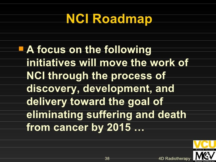 NCI Roadmap <ul><li>A focus on the following initiatives will move the work of NCI through the process of discovery, devel...