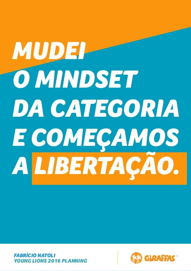 FABRÍCIO NATOLI YOUNG LIONS 2016 PLANNING MUDEI O MINDSET DA CATEGORIA E COMEÇAMOS A LIBERTAÇÃO.
