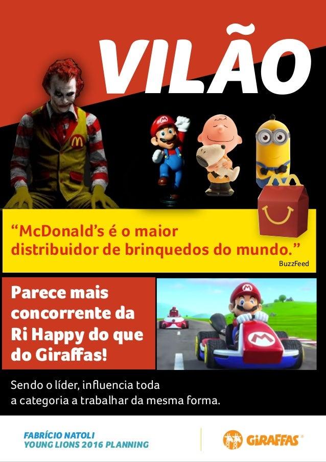 """FABRÍCIO NATOLI YOUNG LIONS 2016 PLANNING VILÃO """"McDonald's é o maior distribuidor de brinquedos do mundo."""" Parece mais co..."""