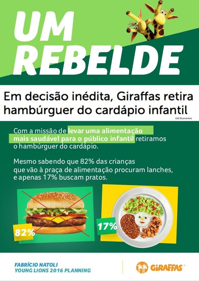 FABRÍCIO NATOLI YOUNG LIONS 2016 PLANNING UM REBELDE Uol Economia Com a missão de levar uma alimentação mais saudável para...