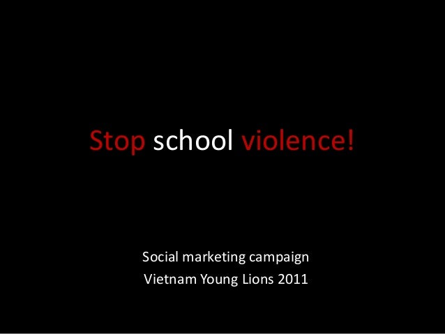 Stop school violence!    Social marketing campaign    Vietnam Young Lions 2011