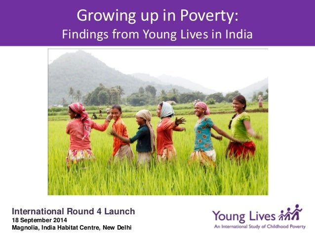 Growing Up In Poverty: Young Lives Findings in India