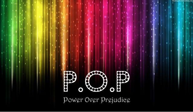 P.O.P Power Over Prejudice  1