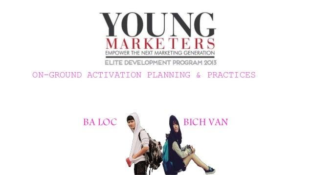 ON-GROUND ACTIVATION PLANNING & PRACTICES BA LOC BICH VAN