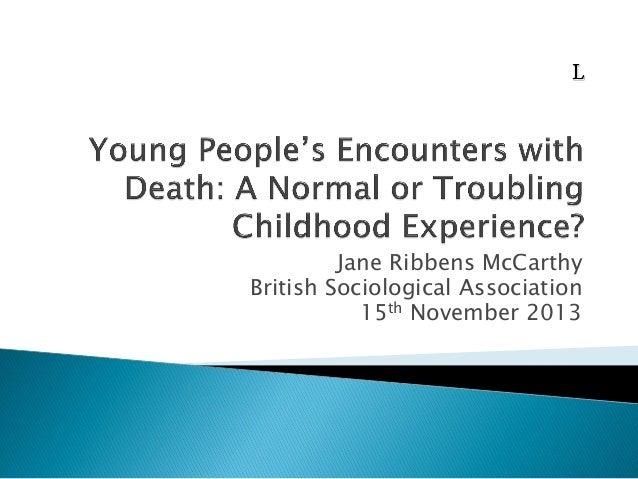 Jane Ribbens McCarthy British Sociological Association 15th November 2013