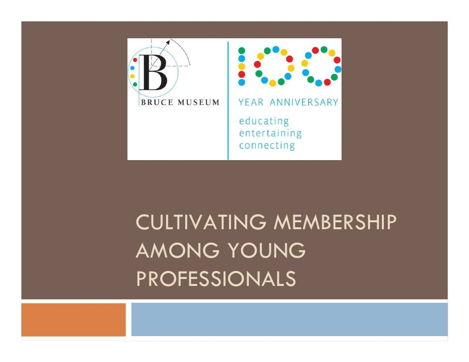 CULTIVATING MEMBERSHIP AMONG YOUNG PROFESSIONALS