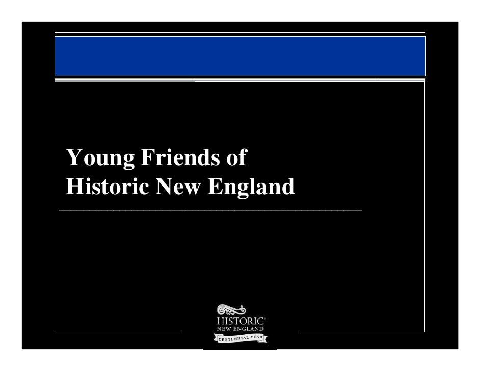 Young Friends of  Historic New England __________________________________________________