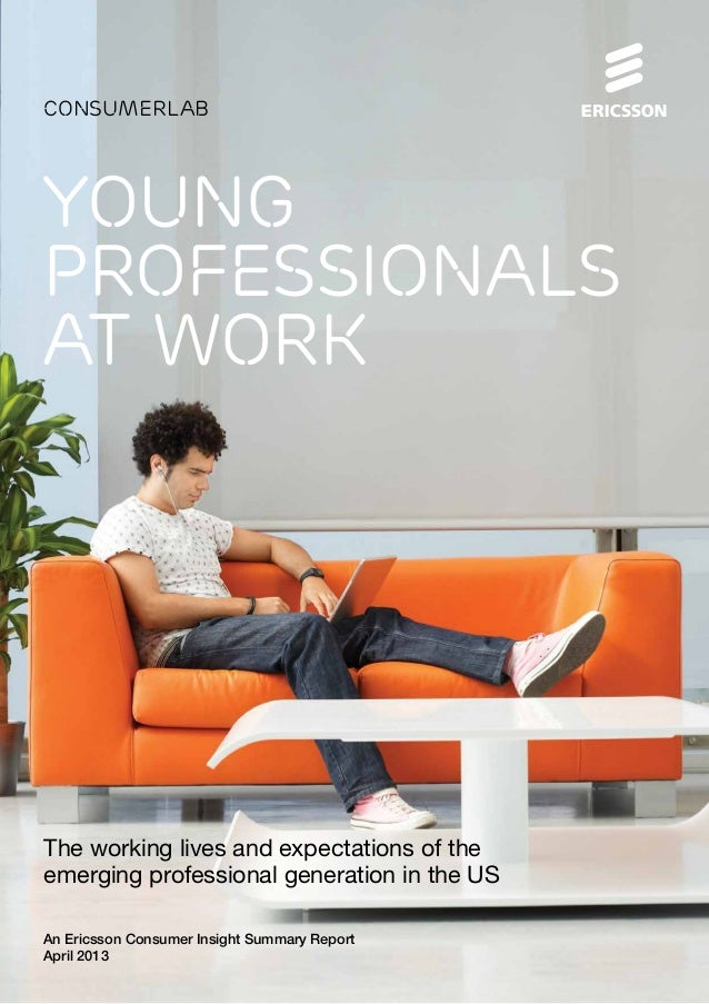 YOUNG PROFESSIONALS AT WORK The working lives and expectations of the emerging professional generation in the US consumerl...