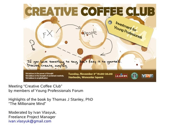 "Meeting ""Creative Coffee Club"" by members of Young Professionals Forum  Highlights of the book by Thomas J Stanley, PhD ""T..."